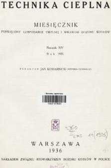 Technika Cieplna : czasopismo Związku Stowarzyszeń Dozoru Kotłów w Polsce. R. 14, 1936, spis rzeczy