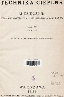 Technika Cieplna : czasopismo Związku Stowarzyszeń Dozoru Kotłów w Polsce. R. 16, 1938, spis rzeczy