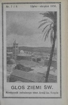 Głos Ziemi Świętej : miesięcznik pobożnego stow. Armii św. Krzyża. 1930, nr7-8