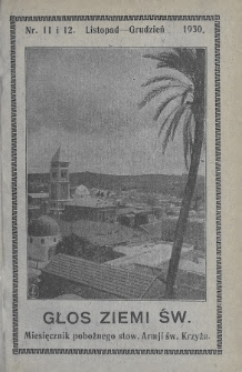 Głos Ziemi Świętej : miesięcznik pobożnego stow. Armii św. Krzyża. 1930, nr11-12