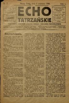 Echo Tatrzańskie: dwutygodnik poświęcony sprawom Podhala i zdrojowisk podtatrzańskich. 1918, nr 2