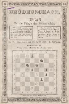 Die Brüderschaft : Organ für die Pflege des Schachspiels. Jg. 2, 1886, No17