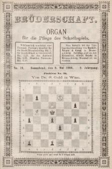 Die Brüderschaft : Organ für die Pflege des Schachspiels. Jg. 2, 1886, No19