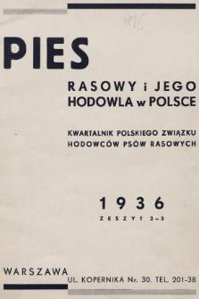 Pies Rasowy i Jego Hodowla w Polsce : kwartalnik Polskiego Związku Hodowców Psów Rasowych. R. 2, 1936, z. 2-3