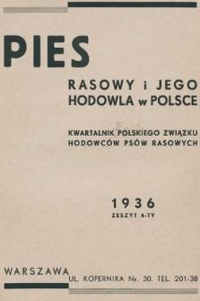 Pies Rasowy i Jego Hodowla w Polsce : kwartalnik Polskiego Związku Hodowców Psów Rasowych. R. 2, 1936, z. 4