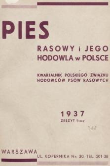 Pies Rasowy i Jego Hodowla w Polsce : kwartalnik Polskiego Związku Hodowców Psów Rasowych. R. 3, 1937, z. 1