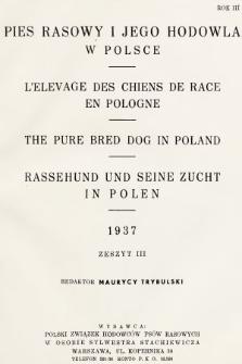 Pies Rasowy i Jego Hodowla w Polsce : kwartalnik Polskiego Związku Hodowców Psów Rasowych. R. 3, 1937, z. 3