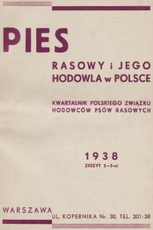 Pies Rasowy i Jego Hodowla w Polsce : kwartalnik Polskiego Związku Hodowców Psów Rasowych. R. 4, 1938, z. 2-3