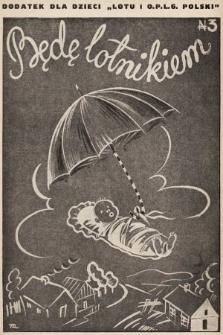 """Będę Lotnikiem : dodatek dla dzieci """"Lotu i O.P.L.G. Polski"""". 1935, nr3"""