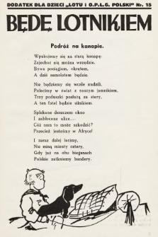 """Będę Lotnikiem : dodatek dla dzieci """"Lotu i O.P.L.G. Polski"""". 1935, nr15"""