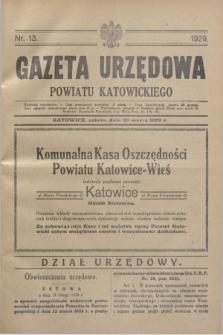 Gazeta Urzędowa Powiatu Katowickiego. 1929, nr 13 (30 marca)