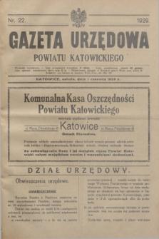 Gazeta Urzędowa Powiatu Katowickiego. 1929, nr 22 (1 czerwca)