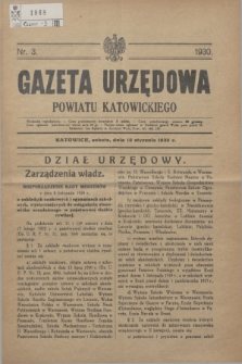 Gazeta Urzędowa Powiatu Katowickiego. 1930, nr 3 (18 stycznia)