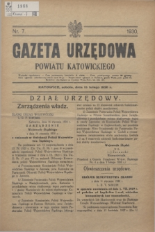 Gazeta Urzędowa Powiatu Katowickiego. 1930, nr 7 (15 lutego)