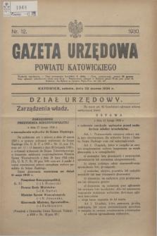 Gazeta Urzędowa Powiatu Katowickiego. 1930, nr 12 (22 marca)