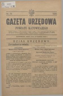 Gazeta Urzędowa Powiatu Katowickiego. 1930, nr 15 (12 kwietnia)