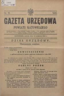 Gazeta Urzędowa Powiatu Katowickiego. 1930, nr 16 (19 kwietnia)