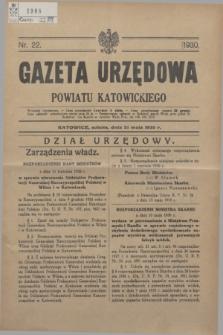 Gazeta Urzędowa Powiatu Katowickiego. 1930, nr 22 (31 maja)