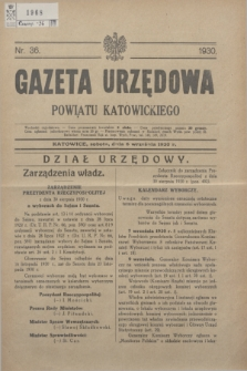 Gazeta Urzędowa Powiatu Katowickiego. 1930, nr 36 (6 września)