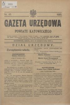 Gazeta Urzędowa Powiatu Katowickiego. 1930, nr 43 (25 października)