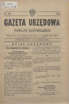 Gazeta Urzędowa Powiatu Katowickiego. 1930, nr 45 (8 listopada)