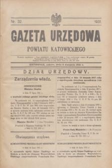 Gazeta Urzędowa Powiatu Katowickiego. 1931, nr 32 (8 sierpnia) + dod.