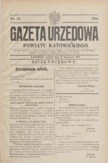Gazeta Urzędowa Powiatu Katowickiego. 1931, nr 47 (21 listopada)