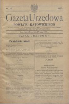 Gazeta Urzędowa Powiatu Katowickiego. 1933, nr 22 (27 maja)