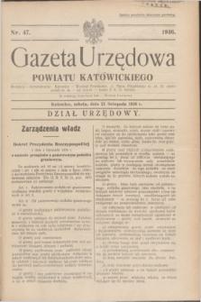 Gazeta Urzędowa Powiatu Katowickiego. 1936, nr 47 (21 listopada)