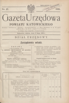 Gazeta Urzędowa Powiatu Katowickiego. 1938, nr 27 (9 lipca)
