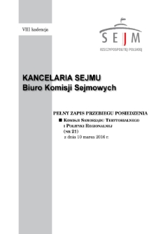 Pełny Zapis Przebiegu Posiedzenia Komisji Samorządu Terytorialnego i Polityki Regionalnej (nr21) z dnia 10 marca 2016 r.