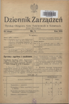 Dziennik Zarządzeń Dyrekcji Okręgowej Kolei Państwowych w Katowicach. 1936, nr 1 (22 lutego)