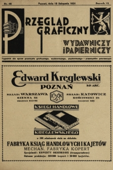 Przegląd Graficzny, Wydawniczy i Papierniczy : tygodnik dla spraw przemysłu graficznego, wydawniczego, papierniczego i przemysłów pokrewnych. R. 12, 1931, nr46