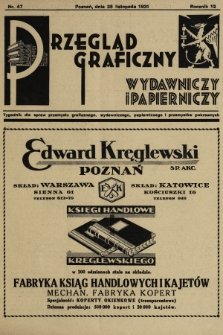 Przegląd Graficzny, Wydawniczy i Papierniczy : tygodnik dla spraw przemysłu graficznego, wydawniczego, papierniczego i przemysłów pokrewnych. R. 12, 1931, nr47