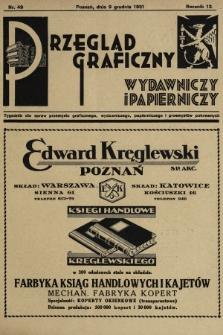 Przegląd Graficzny, Wydawniczy i Papierniczy : tygodnik dla spraw przemysłu graficznego, wydawniczego, papierniczego i przemysłów pokrewnych. R. 12, 1931, nr49
