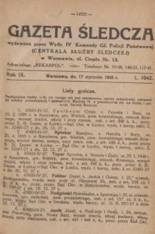 Gazeta Śledcza. R.9, L. 1042 (17 stycznia 1928)