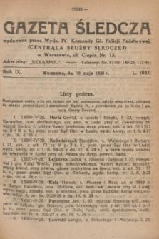 Gazeta Śledcza. R.9, L. 1087 (10 maja 1928)
