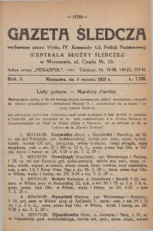 Gazeta Śledcza. R.10, L. 1196 (6 marzec 1929)