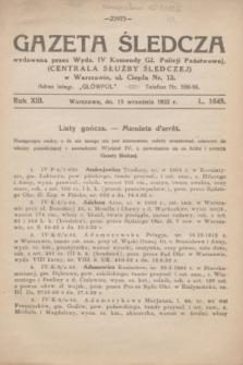 Gazeta Śledcza. R.13, L. 1645 (15 września 1932)