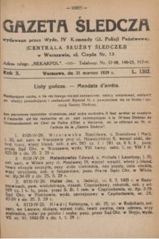 Gazeta Śledcza. R.10, L. 1202 (21 marzec 1929)