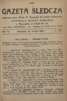 Gazeta Śledcza. R.11, L. 1371 (30 lipca 1930)