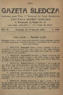 Gazeta Śledcza. R.11, L. 1408 (22 listopada 1930) + dod.