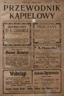 Przewodnik Kąpielowy : dwutygodnik ilustrowany poświęcony sprawom zdrojowisk i miejsc klimatycznych krajowych. 1904, nr1