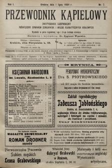Przewodnik Kąpielowy : dwutygodnik ilustrowany poświęcony sprawom zdrojowisk i miejsc klimatycznych krajowych. 1904, nr7