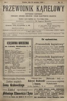 Przewodnik Kąpielowy : dwutygodnik ilustrowany poświęcony sprawom zdrojowisk i miejsc klimatycznych krajowych. 1904, nr12