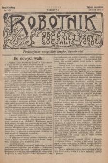 Robotnik : organ Polskiej Partji Socjalistycznej [Lewicy]. 1912, nr 232 (kwiecień) - wyd. zagraniczne