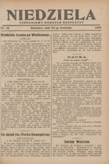 Niedziela : tygodniowy dodatek bezpłatny.1929, nr 16 (21 kwietnia)