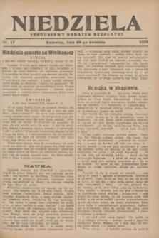 Niedziela : tygodniowy dodatek bezpłatny.1929, nr 17 (28 kwietnia)