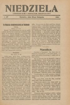 Niedziela : tygodniowy dodatek bezpłatny.1931, nr 47 (22 listopada)