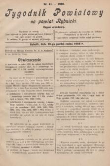 Tygodnik Powiatowy na powiat Rybnicki : organ urzędowy.1928, nr 41 (13 października)